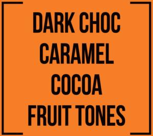 Dark choc caramel coca fruit tones